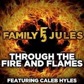 Through the Fire and Flames (feat. Caleb Hyles)