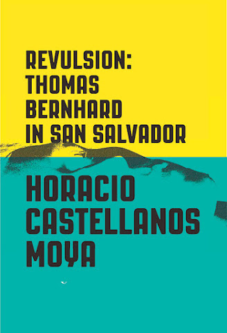 cover image for Revulsion: Thomas Bernhard in San Salvador