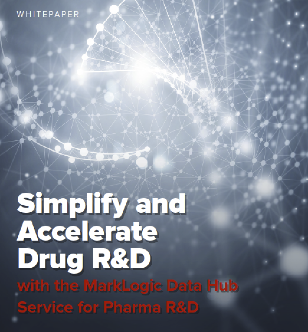 Simplify and Accelerate Drug R&D With the MarkLogic Data Hub Service for Pharma R&D