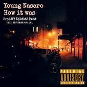 Young Nasaro (How It Was)