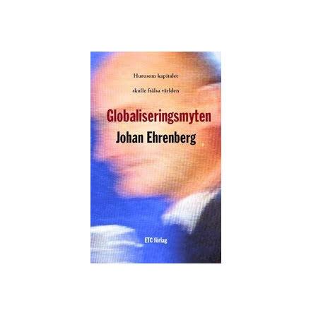 Globaliseringsmyten - E-bok