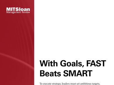 Summary of With Goals, FAST Beats SMART by Donald Sull and Charles Sull