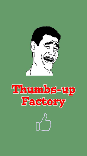 Thumbs-up Factory
