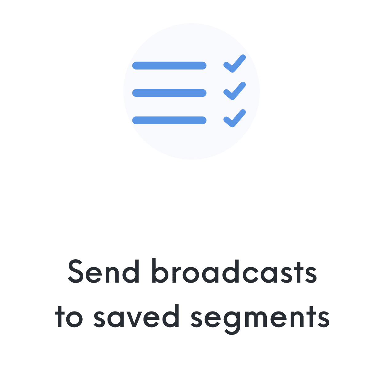 SMS broadcast to saved segments