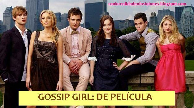 60a220058 Gossip Girl: de película | Con la realidad en los talones