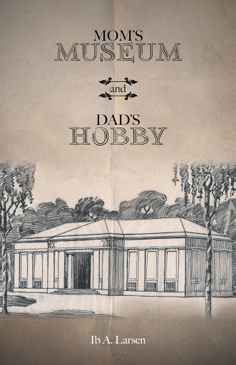 Mom's Museum and Dad's Hobby cover
