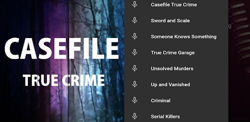 Casefile Podcast, Daily Update – Programme op Google Play