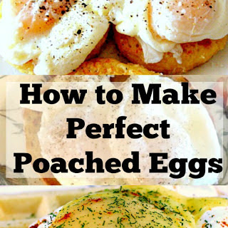How to Make Perfect Poached Eggs.