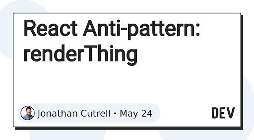 React Anti-pattern: renderThing