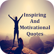 Inspiring And Motivational Quotes