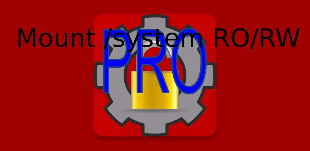 Download Mount /system RO/RW Pro [ROOT] APK latest version app for android  devices