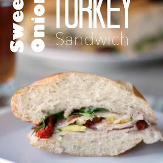 Sweet Onion Turkey Sandwich