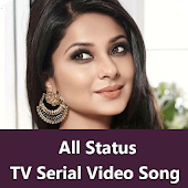 TV Serial Video Status Song ALL New Hindi App