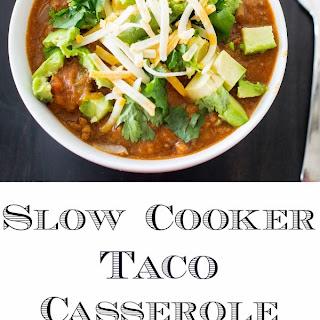 Slow Cooker Taco Casserole.