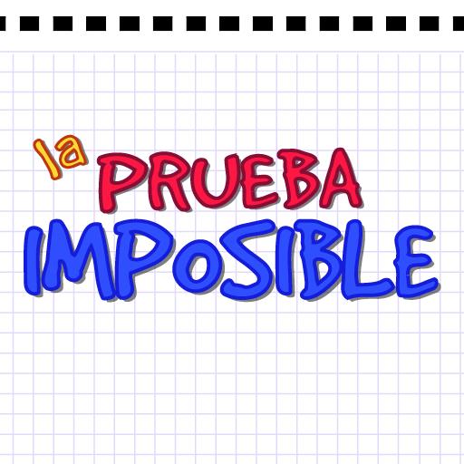 La Prueba Imposible