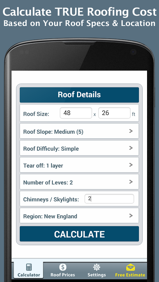 Roofing calculator free android apps on google play for Cost to roof a house calculator