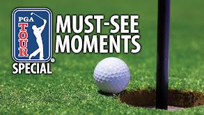 PGA Tour Special: Must-See Moments thumbnail