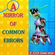 A Mirror of Common Error by Ashok Kumar OFFLINE