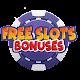 Free Slots Bonuses - Play Casino Slot Machines!
