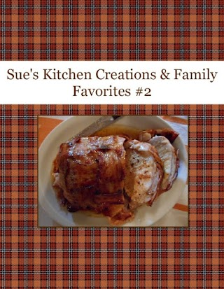 Sue's Kitchen Creations & Family Favorites #2