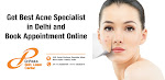 Get Best Acne Specialist in Delhi and Book Appointment Online