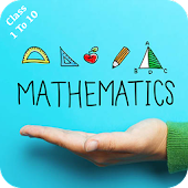 Mathematics For Class 1 To 10 Students Android APK Download Free By Indian Videos Apps