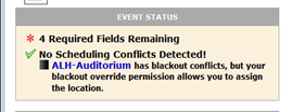 screenshot of Event Status reading: No Scheduling Conflicts Detected! ALH-Auditorium has blackout conflicts, but your blackout override permission allows you to assign the location