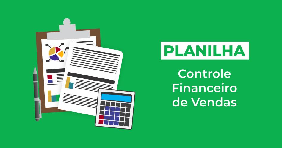 Planilha de Controle Financeiro e Vendas