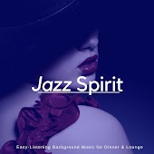 Jazz Spirit - Easy-Listening Background Music For Dinner & Lounge