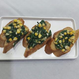 Spinach and Corn Bruschetta.