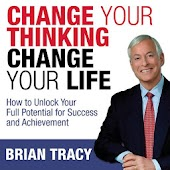 Change Your Thinking Change Your Life -Brian Tracy