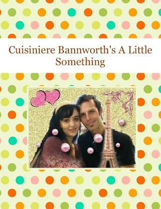 Cuisiniere Bannworth's      A Little Something