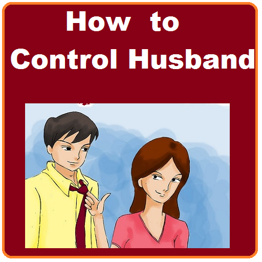 How to Control Husband
