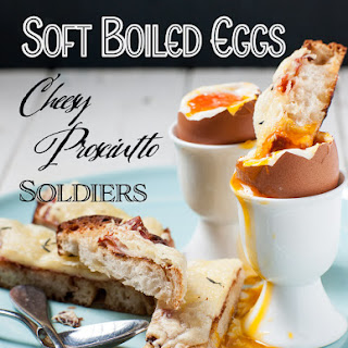 Soft Boiled Eggs With Prosciutto Cheesy Soldiers.