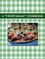"A  ""VEGETARIAN""   COOKBOOK"