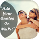 Picture Quotes - Add Your Quotes On My Pic for PC-Windows 7,8,10 and Mac