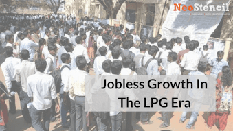 Jobless Growth In The LPG Era