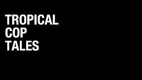 Tropical Cop Tales thumbnail