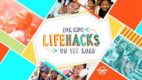 Life Hacks for Kids: On the Road thumbnail