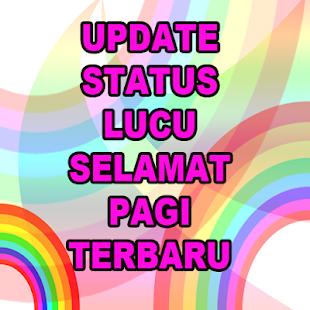 Upate Status Lucu Selamat Pagi Tebaru - náhled