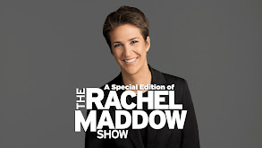 A Special Edition of the Rachel Maddow Show thumbnail