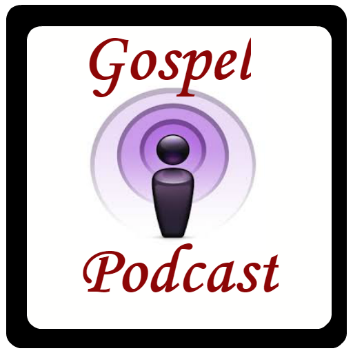 Gospel Podcast