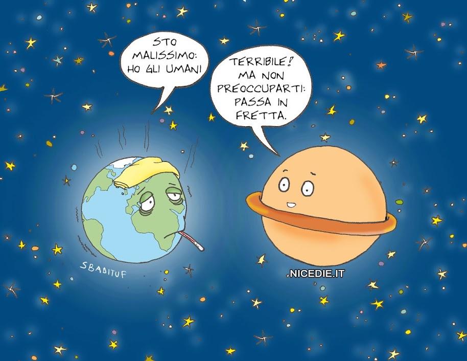 la terra con un panno freddo in testa: sto malissimo... ho gli umani. un altro mondo gli risponde: terribile! ma non preoccuparti, passa in fretta.