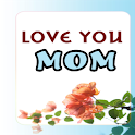 Love you Mom - Sayings For MOM icon
