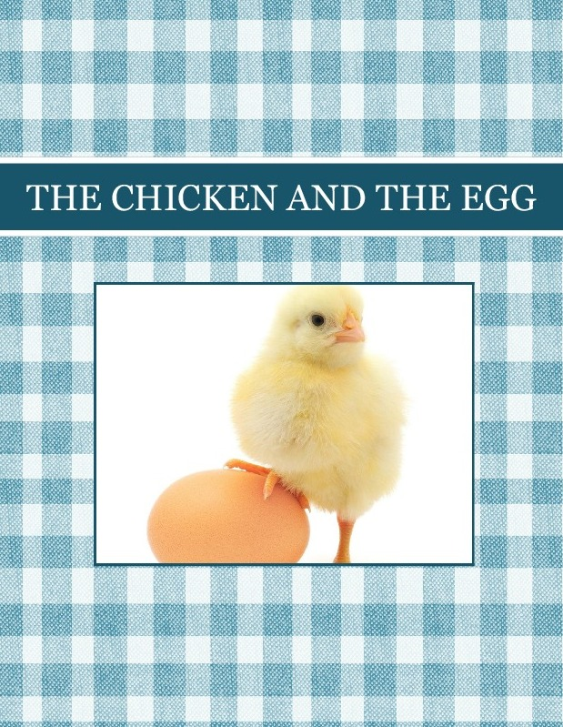 THE CHICKEN AND THE EGG