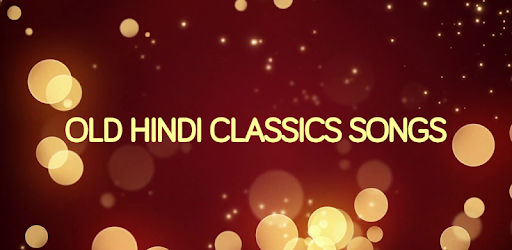 Hindi Old Classic Songs Video - Apps on Google Play