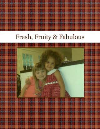 Fresh, Fruity & Fabulous