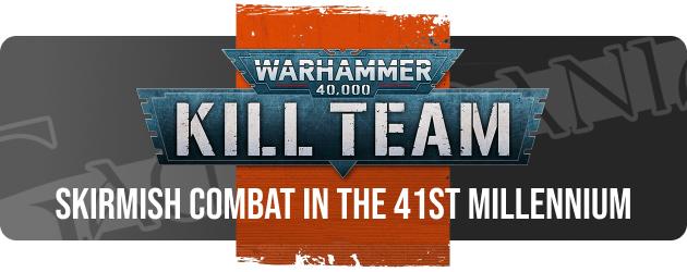 Warhammer 40.000 Kill Team - Skirmish Combat in the 41st millenium