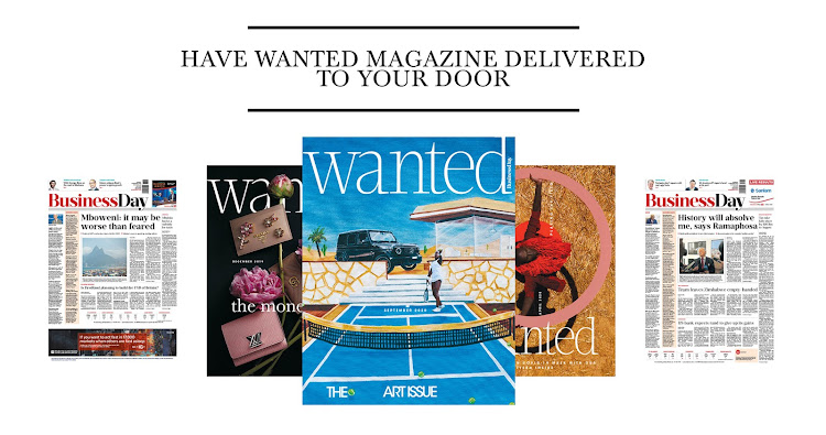 A Business Day print subscription includes your FREE monthly copy of Wanted.