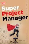 """Super Project Manager - Dana Persada Mulyoto"""